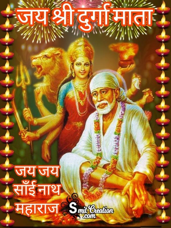 Jai Shri Durga Mata Jai Jai Sainath Maharaj