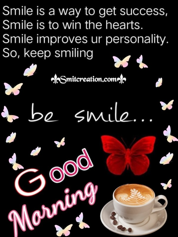 Good Morning Be Smile