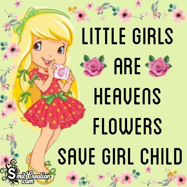 Save Girl Child Slogan – Little Girls are Heavens Flowers