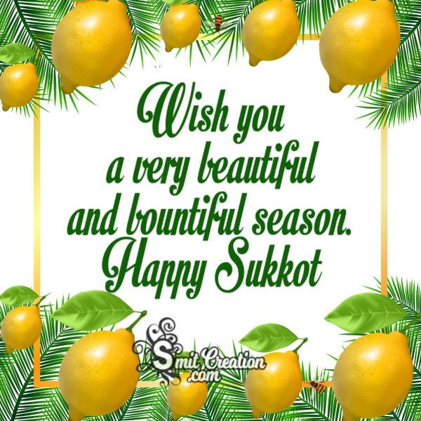 Wish You A Very Beautiful Bountiful Happy Sukkot