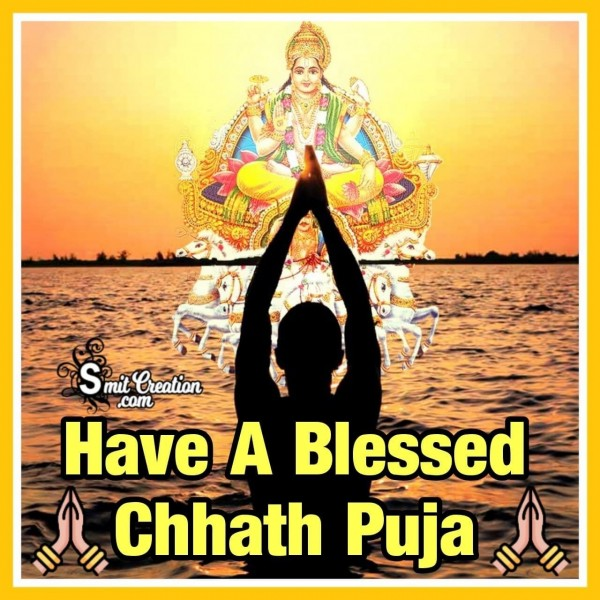 Have A Blessed Chhath Puja