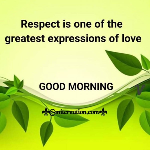 Good Morning Respect Is Expression Of Love