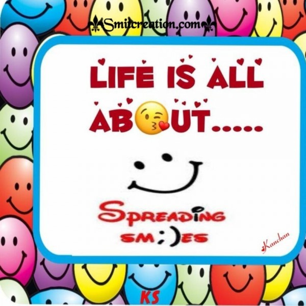 LIfe Is All About Spreading Smiles
