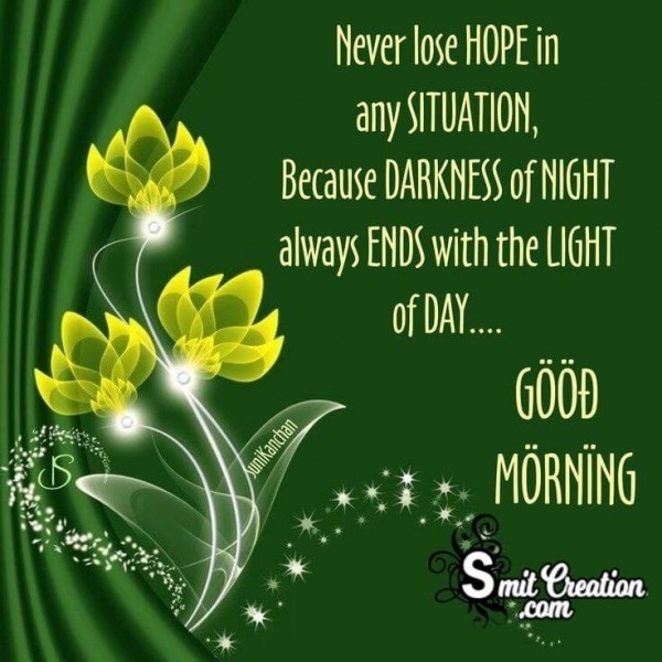 Good Morning Never Lose Hope