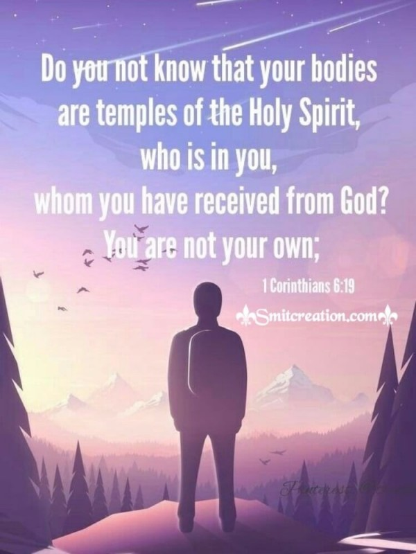 Your Bodies Are Temples Of The Holy Spirit