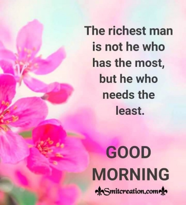 Good Morning Richest Man Quote