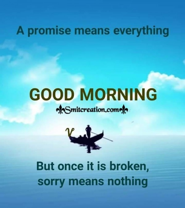 Good Morning Quote On Promise And Sorry