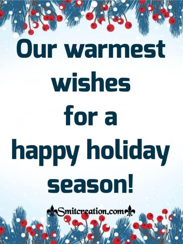 Warmest Wishes For A Happy Holiday Season