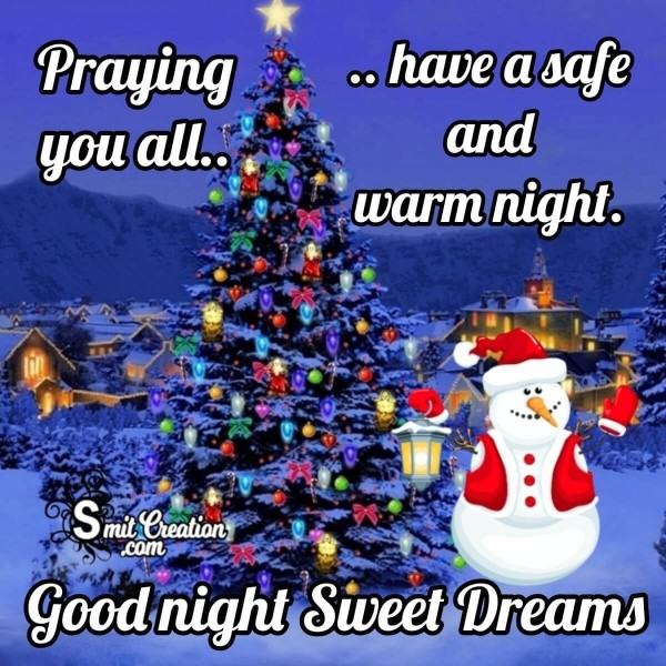 Praying You All Safe And Warm Christmas Night