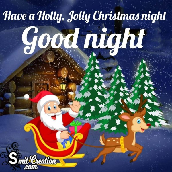 Have A Holly Jolly Christmas Night Good Night