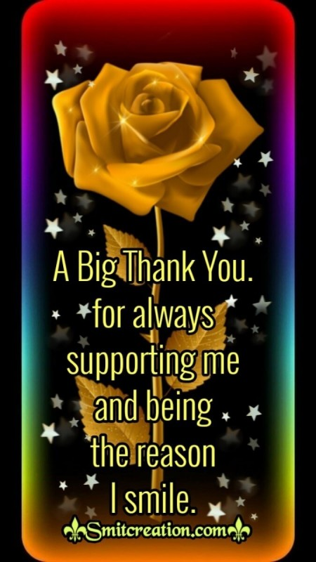 A Big Thank You For Always Supporting Me