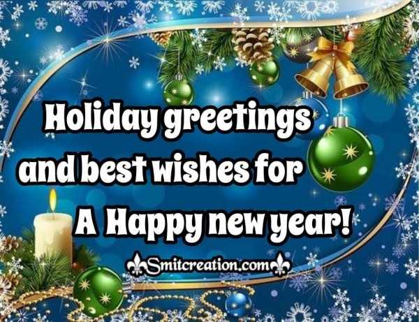 Holiday Greetings And Best Wishes For A Happy New Year