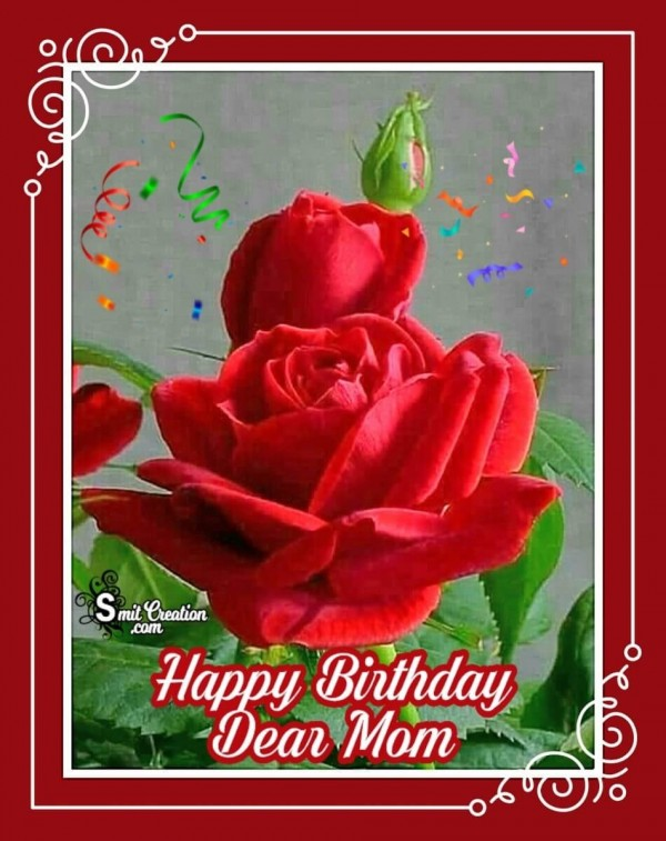 Happy Birthday Dear Mom Rose Card