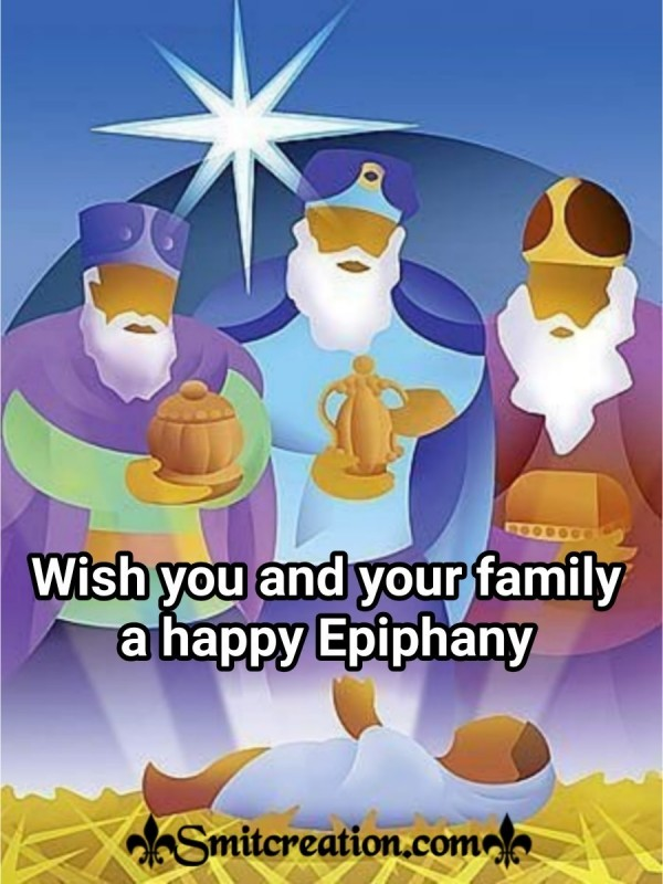 Wish You And Your Family A Happy Epiphany