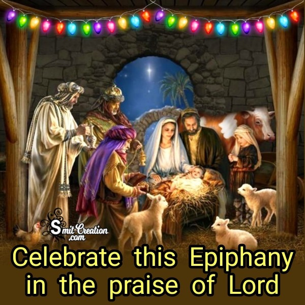 Celebrate This Epiphany In The Praise Of Lord