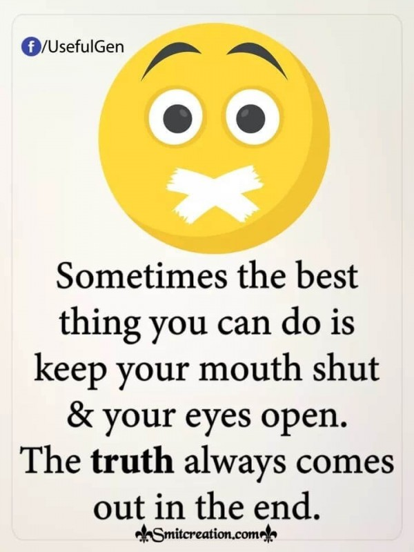 Best Thing You Can Do Is Keep Your Mouth Shut