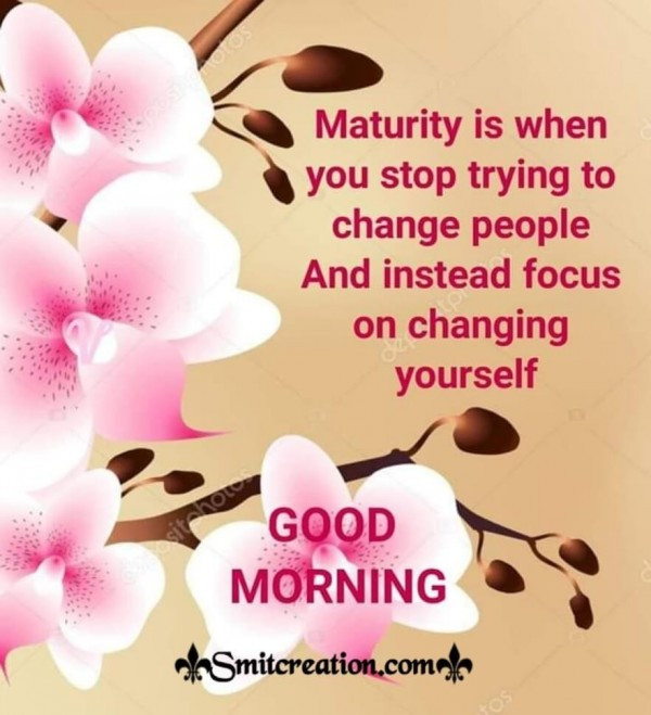 Good Morning Quote On Maturity