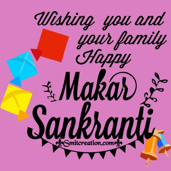 Wishing You And Your Family Happy Makar Sankranti