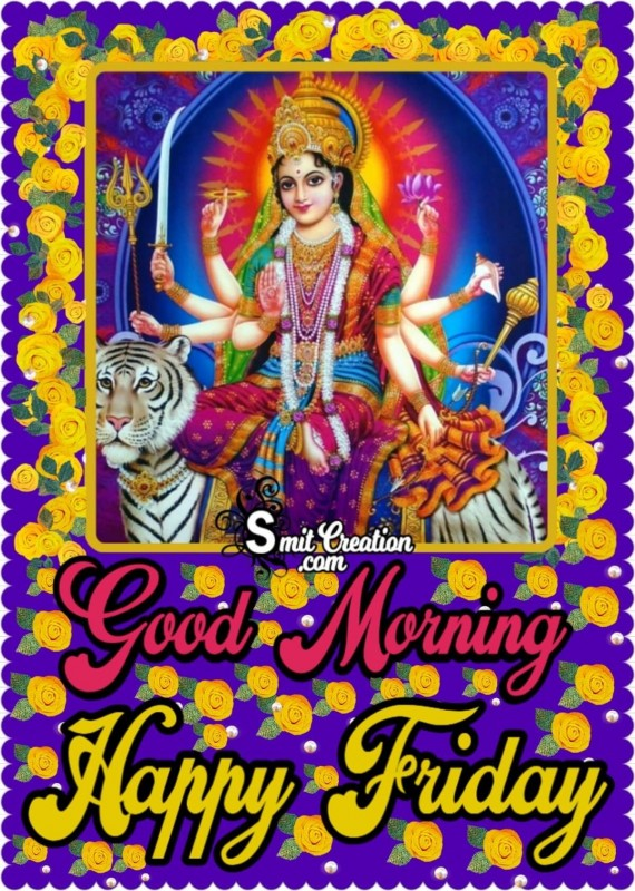 Good Morning Happy Friday Mataji Pic