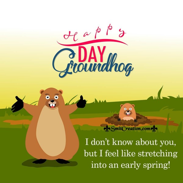 Cute Stretch Happy Groundhog Day