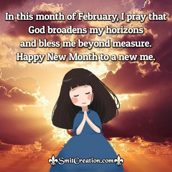 Happy New Month Of February To A New Me