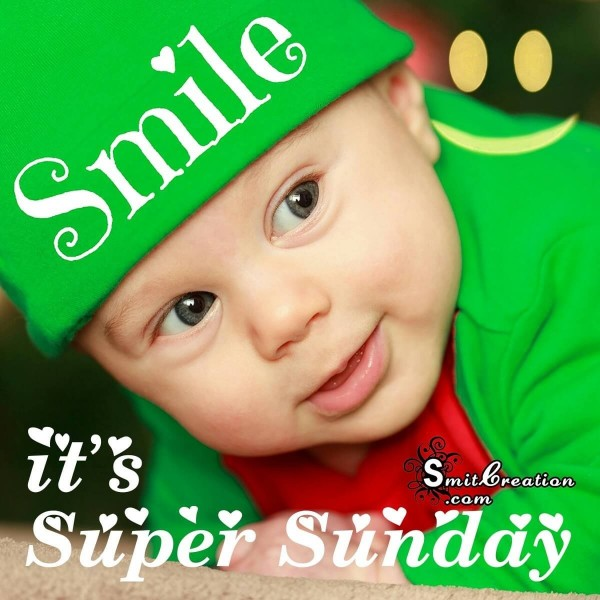 Smile Its Super Sunday