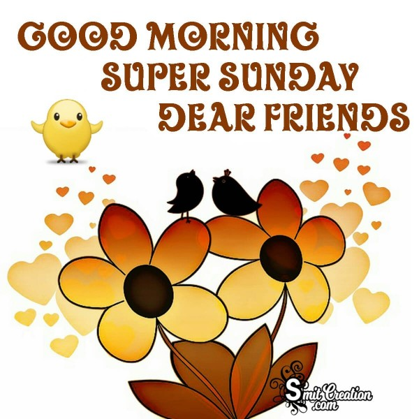 Good Morning Super Sunday Dear Friends