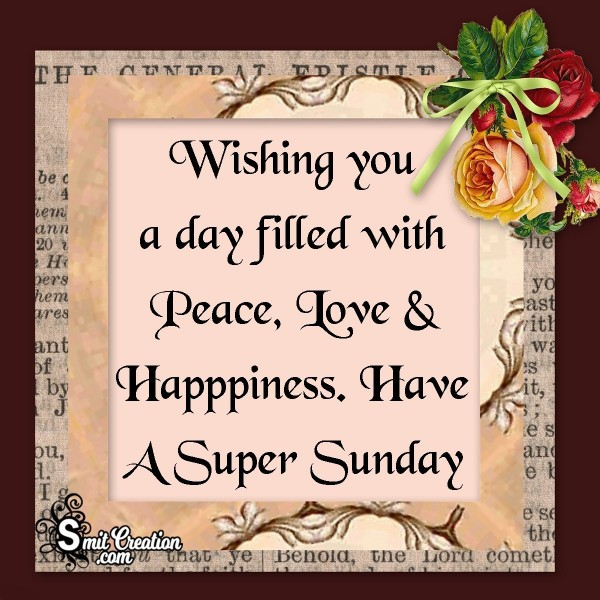 Wishing You Have A Super Sunday