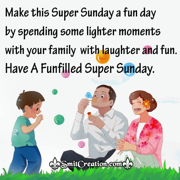 Have A Funfilled Super Sunday With Family