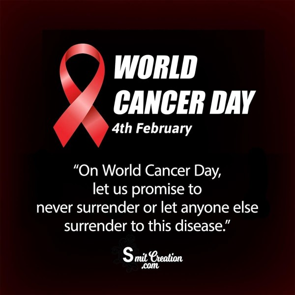 4th February World Cancer Day Message