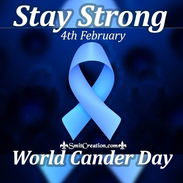 Stay Strong World Cancer Day Card