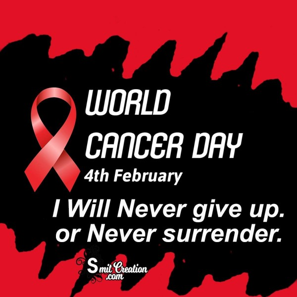 2021 World Cancer Day I Will Never Slogan