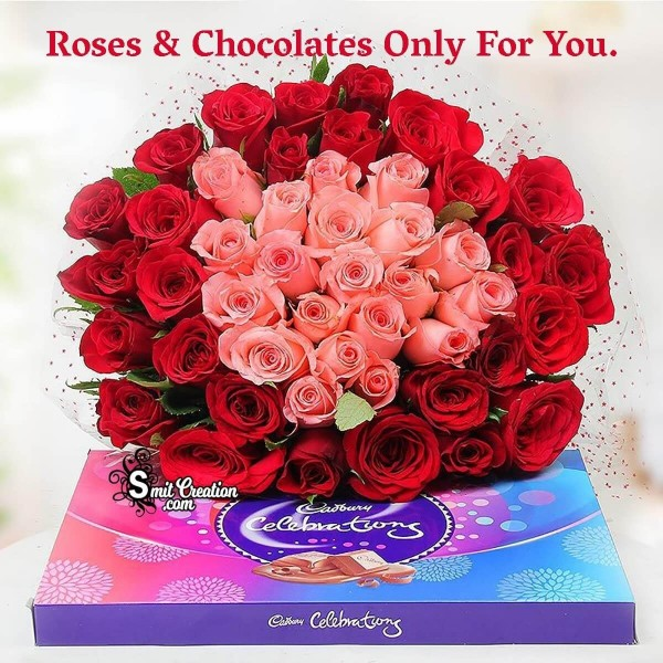 Roses And Chocolates Only For You