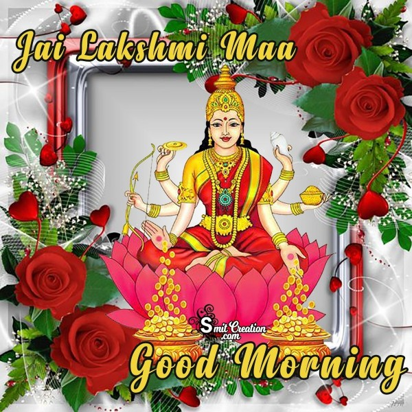 Good Morning Jai Lakshmi Maa