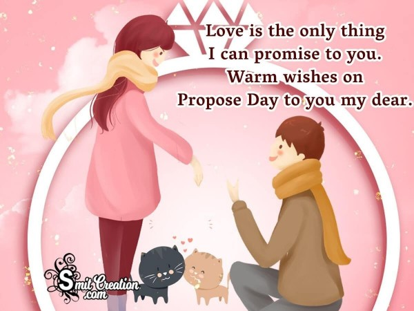 Warm Wishes On Propose Day To You My Dear
