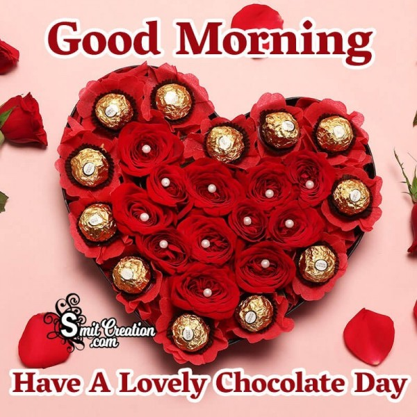 Good Morning Have A Lovely Chocolate Day