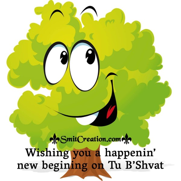 Wish Your Family/ Buddies/ Colleagues A Fresh Beginning On Tu B'shvat