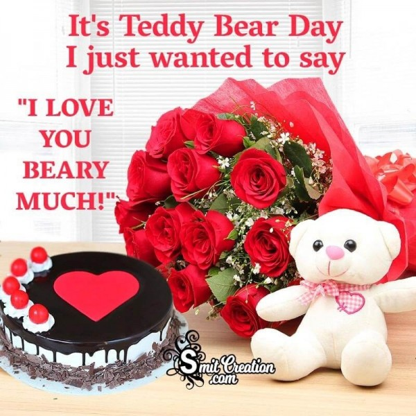 It's Teddy Day Baby – I Love You Beary Much