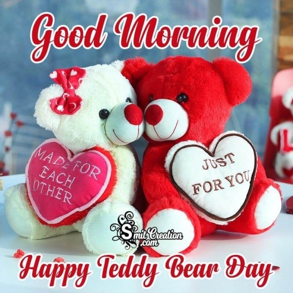 Good Morning Happy Teddy Bear Day Card Just For You