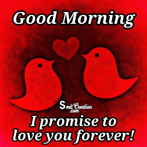 Good Morning Promise To Love You Forever