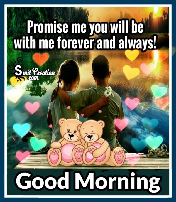 Good Morning Promise You Will Be With Me Forever