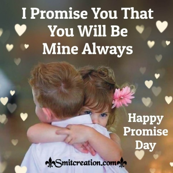 Happy promise day You Will Be Mine Always