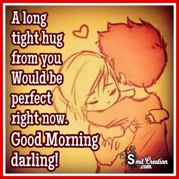 Good Morning A Long Tight Hug