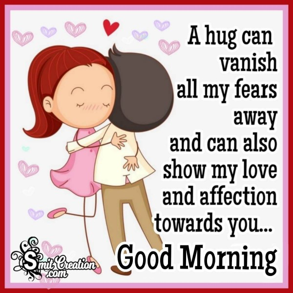 Good Morning A Hug Vanish All My Fears