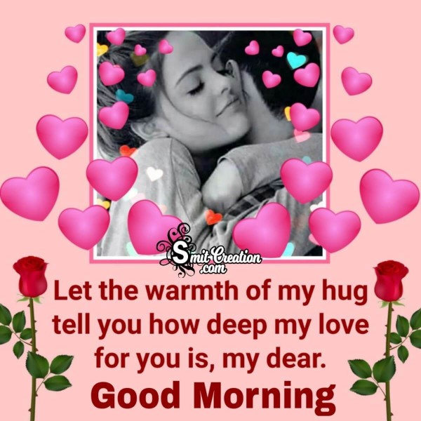 Good Morning Warm Hug For My Love
