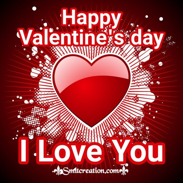 Happy Valentine's Day I Love You