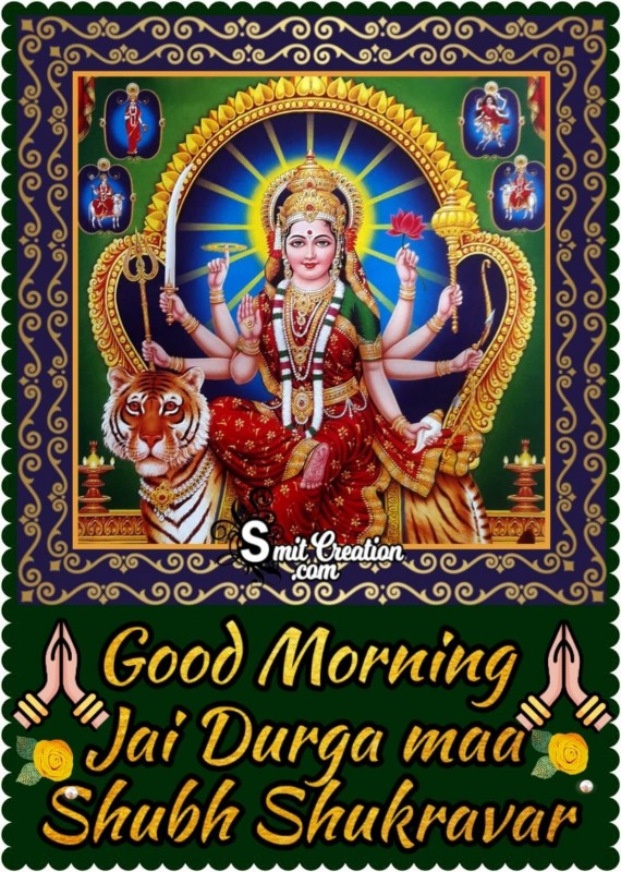 Good Morning Jai Durga Maa Shubh Shukravar