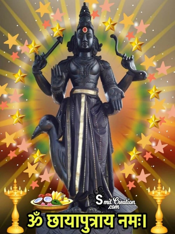 Om Chhayaputray Namah