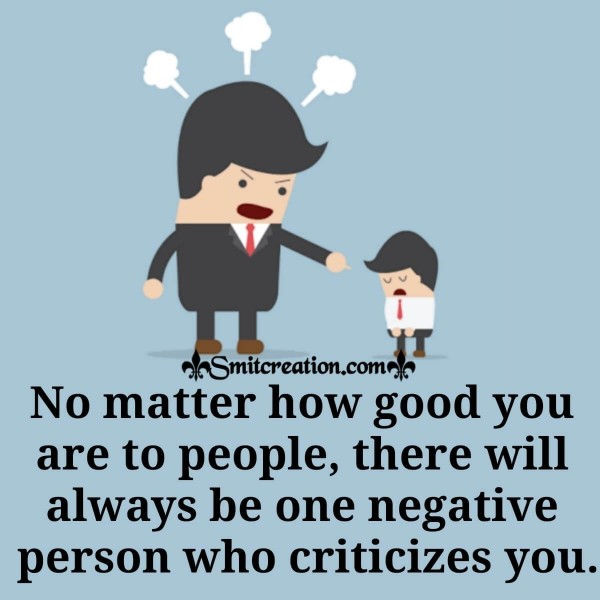 No Matter How Good You Are To People