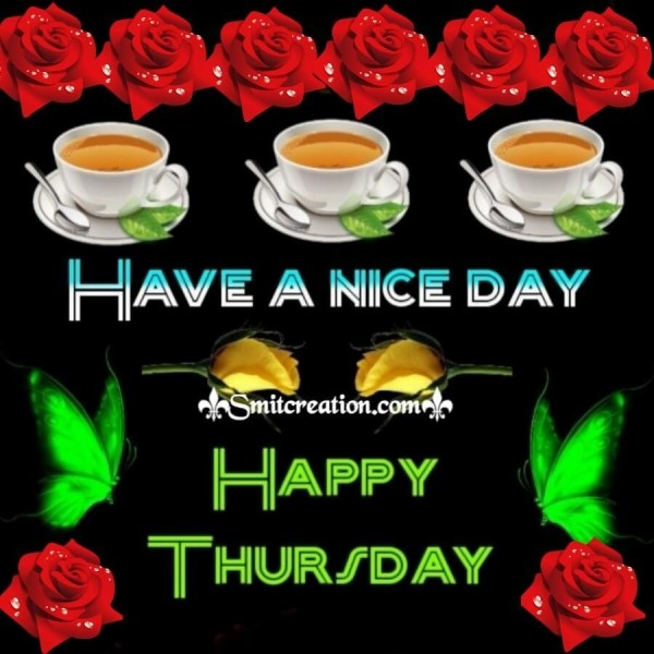 Happy Thursday Have A Nice Day